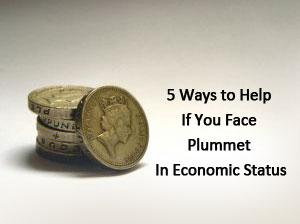 5 ways to help if you face plummet in economic status