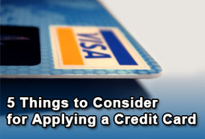 5 things to consider for applying a credit card