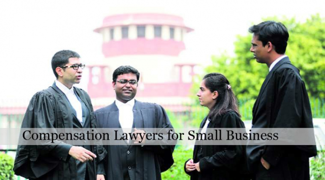 Top 3 Reasons You Need Compensation Lawyers for Your Small Business