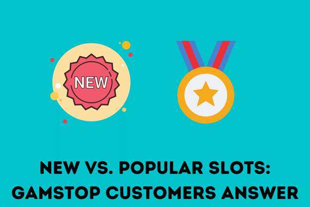 New Vs. Popular Slots: GamStop Customers Answer